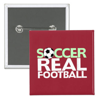 Soccer=Real Football Pinback Button