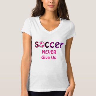 Soccer T-Shirt ~ NEVER Give Up