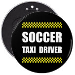 Soccer Taxi Driver Pinback Button