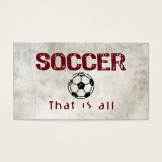 Soccer, That Is All Business Card