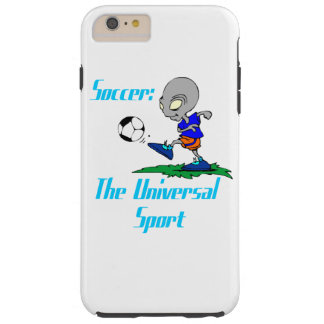 Soccer: The Universal Sport Tough iPhone 6 Plus Case