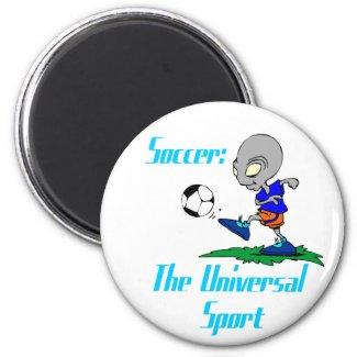 Soccer: The Universal Sport Magnet magnet