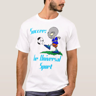 Soccer: The Universal Sport Mens T-Shirt