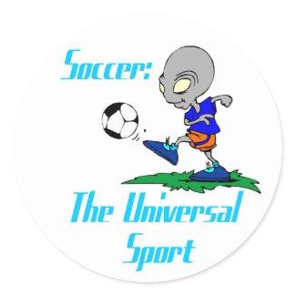 Soccer: The Universal Sport Sticker sticker