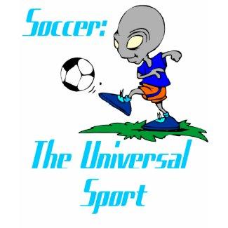 Soccer: The Universal Sport Womens T-Shirt shirt