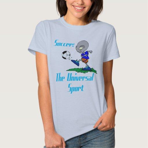 Soccer: The Universal Sport Womens T-Shirt