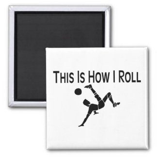 Soccer This Is How I Roll Soccer Player 2 Inch Square Magnet