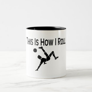 Soccer This Is How I Roll Soccer Player Two-Tone Coffee Mug