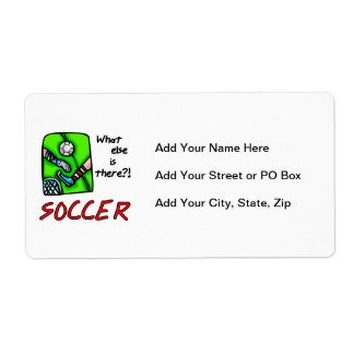 Soccer What Else is There T-shirts and Gifts Label
