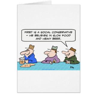 social conservative slow food heavy beer believes card