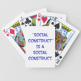 """Social Construct"" is a social construct. Bicycle Playing Cards"
