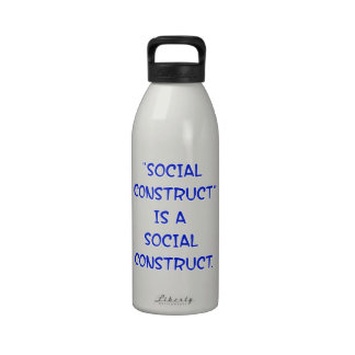 """""""Social Construct"""" is a social construct. Water Bottle"""