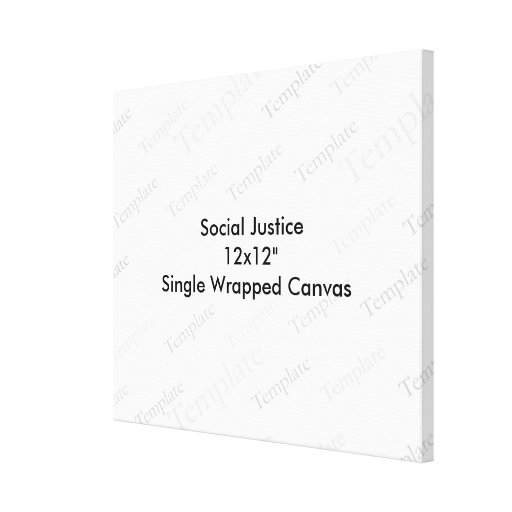 """Social Justice 12x12""""  Single Wrapped Canvas Stretched Canvas Print"""