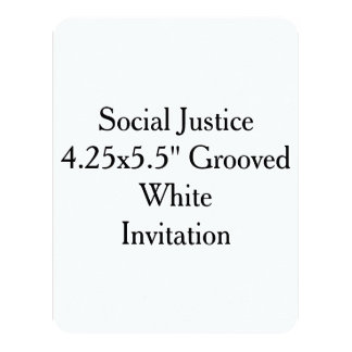 """Social Justice 4.25x5.5"""" Grooved White Invitation"""