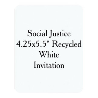 """Social Justice 4.25x5.5"""" Recycled White Invitation"""