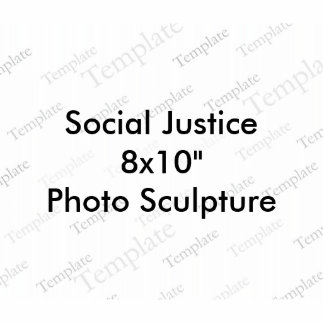 "Social Justice 8x10""  Photo Sculpture"