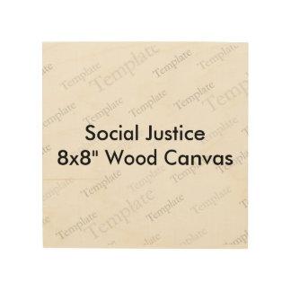 "Social Justice 8x8"" Wood Canvas"