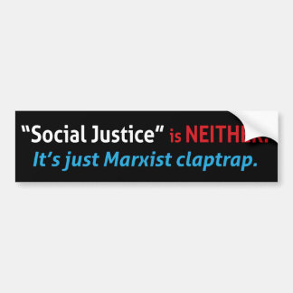 Social Justice is nonsense. Car Bumper Sticker