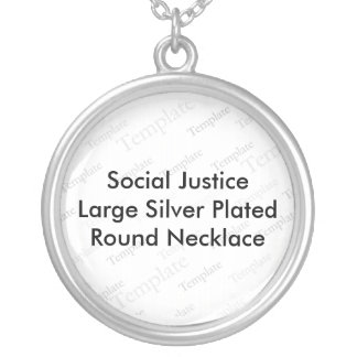 Social Justice Large Silver Plated  Round Necklace