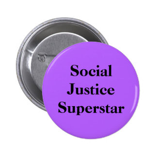 Social Justice Superstar Button