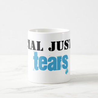 Social Justice Tears Coffee Mug