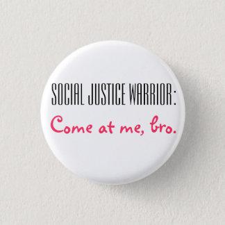 Social Justice Warrior: Come at me, Bro. Pinback Button
