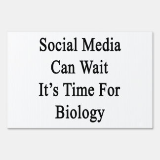 Social Media Can Wait It's Time For Biology Yard Sign