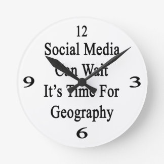 Social Media Can Wait It's Time For Geography Round Wallclock