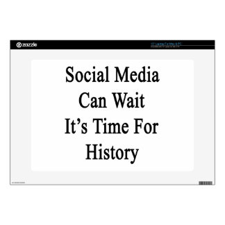 Social Media Can Wait It's Time For History Laptop Decals