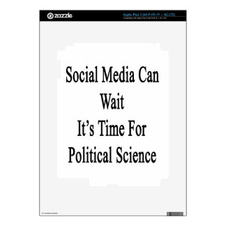Social Media Can Wait It's Time For Political Scie iPad 3 Skins