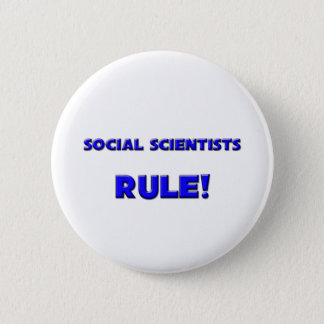 Social Scientists Rule! Pinback Button