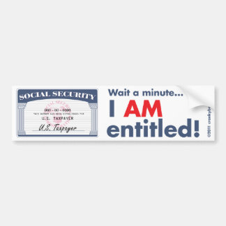 Social Security I AM Entitled Bumper Sticker