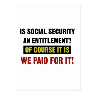 Social Security is an Entitlement, We Paid For It. Postcard