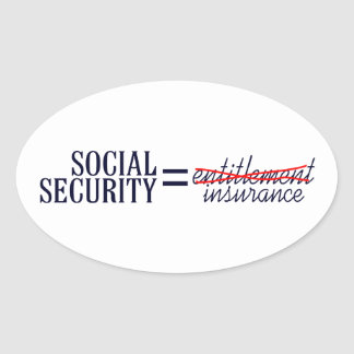 Social Security not Entitlement Oval Sticker