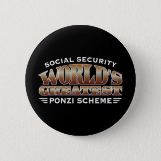 Social Security Ponzi Scheme Pinback Button