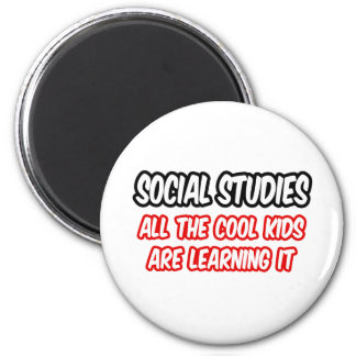Social Studies...All The Cool Kids Are Learning It 2 Inch Round Magnet