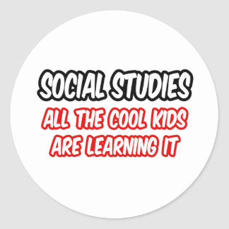 Social Studies...All The Cool Kids Are Learning It Classic Round Sticker