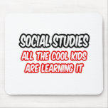 Social Studies...All The Cool Kids Are Learning It Mousepads