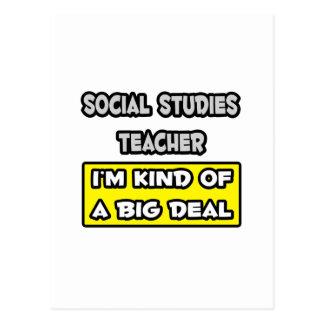 Social Studies Teacher .. I'm Kind of a Big Deal Postcard