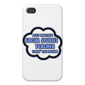 Social Studies Teacher .. Livin' The Dream iPhone 4 Cover