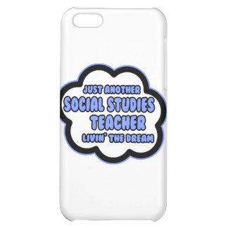 Social Studies Teacher .. Livin' The Dream iPhone 5C Cases