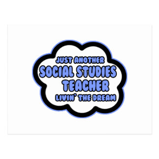 Social Studies Teacher .. Livin' The Dream Postcard