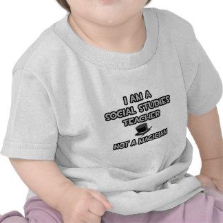 Social Studies Teacher Not A Magician T-shirts