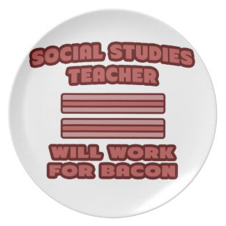 Social Studies Teacher .. Will Work For Bacon Party Plate