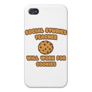 Social Studies Teacher .. Will Work for Cookies iPhone 4 Cases