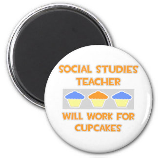 Social Studies Teacher... Will Work For Cupcakes 2 Inch Round Magnet