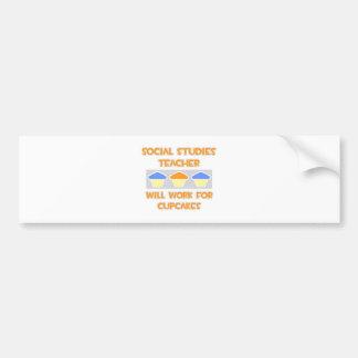 Social Studies Teacher... Will Work For Cupcakes Car Bumper Sticker
