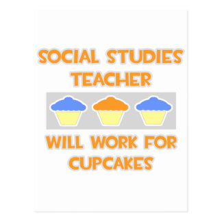 Social Studies Teacher... Will Work For Cupcakes Postcard