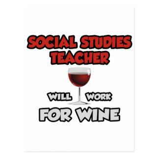 Social Studies Teacher ... Will Work For Wine Postcard