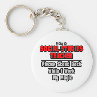 Social Studies Teacher...Work My Magic Keychain
